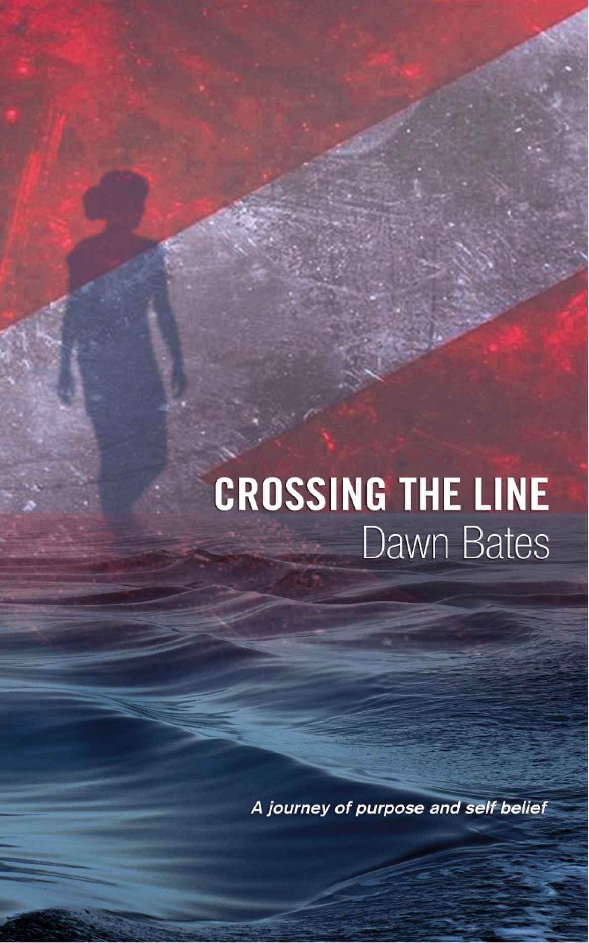 Crossing the Line by Dawn Bates