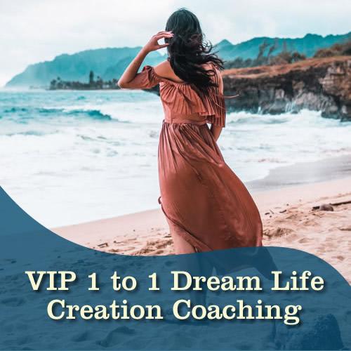 VIP 1 to 1 Dream Life Creation Coaching