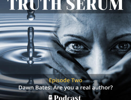 The Truth Serum Episode Two – Are you a real author?