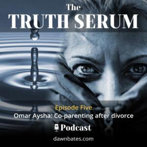 Truth Serum - 5 Omar Aysha ramO Co-parenting after divorce